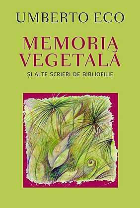 Memoria Vegetala – Umberto Eco