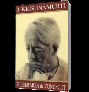 Eliberarea de Cunoscut – Krishnamurti Jiddu