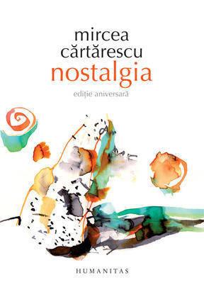 """Nostalgia – Mircea Cartarescu – premiul """"Tormenta al mejor libro de autor extranjero"""""""