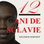 """Concurs Meteor Press – """"12 ani de sclavie"""", de Solomon Northup"""