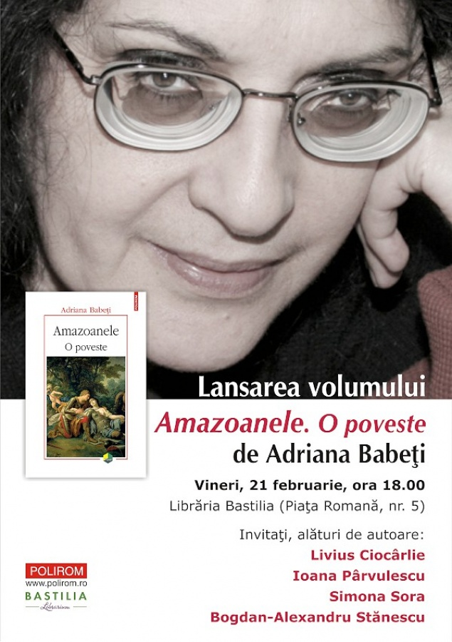 Amazoanele. O poveste, de Adriana Babeti – Lansare la Libraria Bastilia