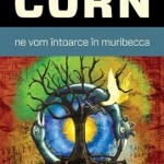 Ne vom intoarce in Muribecca – Sebastian A. Corn