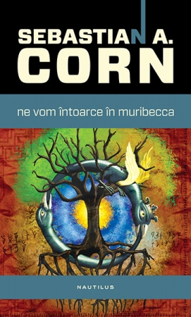 Ne-vom-intoarce-in-Muribecca-Sebastian-A-Corn