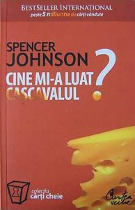 cine-mi-a-luat-cascavalul-spencer-johnson