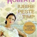 Iubire peste timp – Nora Roberts