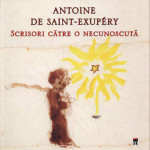 Scrisori catre o necunoscuta – Antoine de Saint-Exupery