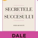 Secretele succesului – Dale Carnegie