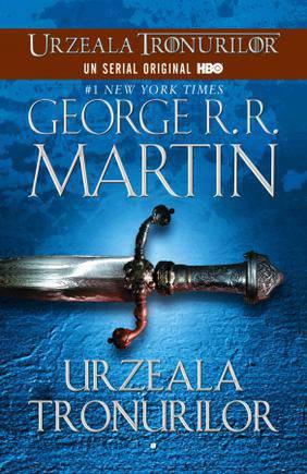 Urzeala tronurilor – George R.R. Martin