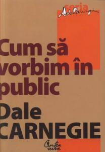 Cum sa vorbim in public – Dale Carnegie