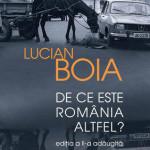 De ce e Romania altfel – Lucian Boia
