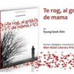 Te rog, ai grija de mama – Kyung-sook Shin, primul roman coreean modern tradus in romana