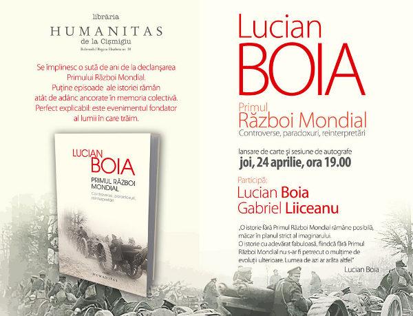"""Lucian Boia lanseaza """"Primul Război Mondial. Controverse, paradoxuri, reinterpretări"""""""