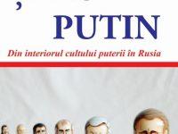 Tarul Putin – Din interiorul cultului puterii in Rusia – Anna Arutunyan