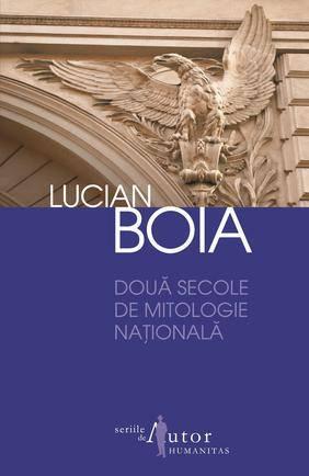 Doua secole de mitologie nationala – Lucian Boia