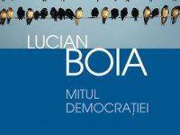 Mitul democratiei – Lucian Boia