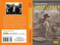Spectacolul propagandei – Călin Hentea – Meteor Press