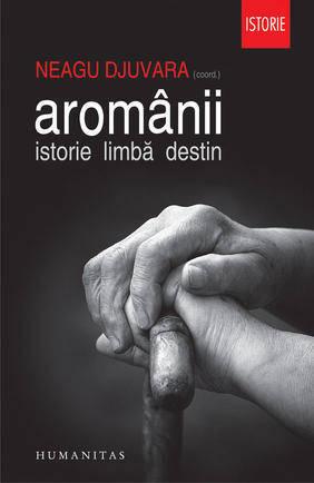 aromanii-istorie-limba-destin-neagu-djuvara
