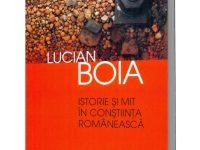 Istorie si mit in constiinta romaneasca – Lucian Boia