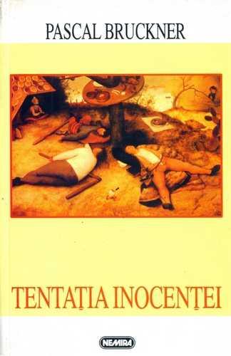 Tentatia inocentei – Pascal Bruckner
