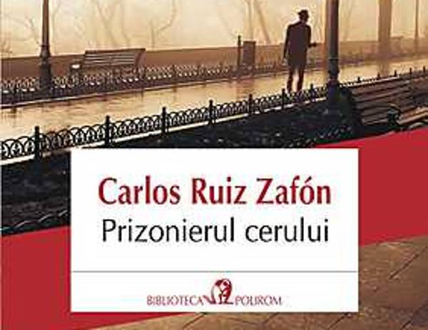 Prizonierul cerului – Carlos Ruiz Zafon