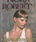 Iubiri fierbinti si tradari – Nora Roberts