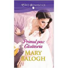 Primul pas. Casatoria – Mary Balogh