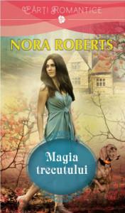 Magia trecutului – Nora Roberts
