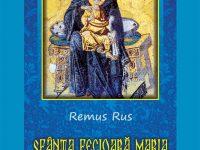 CONCURS: Sfânta Fecioară Maria în tradiţia pioasă a creştinilor primelor veacuri – Autor Remus Rus