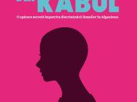 CONCURS – Fetele ascunse din Kabul, de Jenny Nordberg