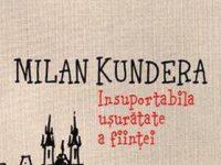 Insuportabila usuratate a fiintei – Milan Kundera