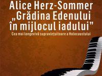 """CONCURS: Alice Herz-Sommer. """"Grădina Edenului în mijlocul iadului"""" (Incheiat)"""