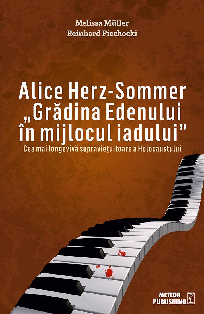 Alice Herz-Sommer-Gradina Edenului in mijlocul iadului