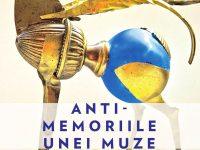 ANTI-MEMORIILE UNEI MUZE, de JULIA KALMAN
