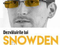 DEZVĂLUIRILE LUI SNOWDEN. Povestea neştiută a celui mai căutat om din lume, de Luke Harding