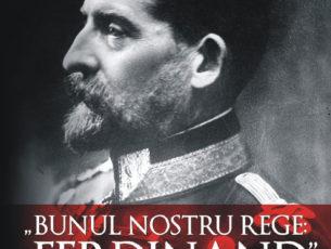 """""""Bunul nostru rege: Ferdinand"""" – de Ion Bulei"""