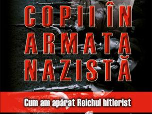 INCHEIAT: CONCURS – COPII ÎN ARMATA NAZISTĂ. Cum am apărat Reichul hitlerist