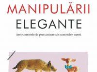 INCHEIAT: CONCURS: Arta manipulării elegante, de Christophe Carré