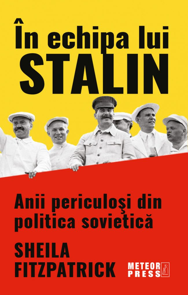 În echipa lui Stalin. Anii periculoşi din politica sovietică