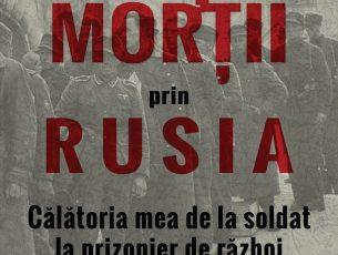 Marșul morții prin Rusia. Călătoria mea de la soldat la prizonier de război – Klaus Willmann